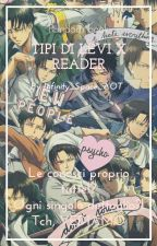 Tipi di Levi x Reader by Infinity_Space_AOT