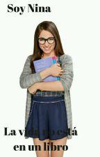 {en pause } Soy Nina : La vida no está en un libro by SaIlOor_Moon