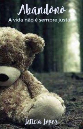 Abandono - A vida não é sempre justa! by leticialcls