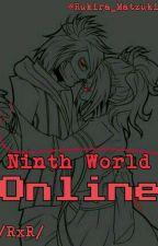 Ninth World Online [RxR] by Rukira_Matzuki