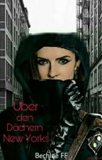 Über den Dächern New York's (Bechloe FF) by Rebecca_Aquin