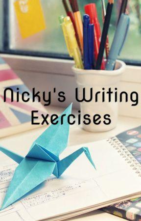 Nicky's Writing Exercises by xnickyv