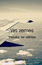 """Virs zemes """"Pasaka var sākties""""1# by AliseMarija"""