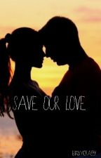 Save our love by Wiktoria809