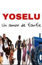 Yoselu, un amor de fanfic by __book-lovers__