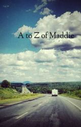 A to Z of Maddie by Maddie890