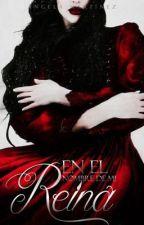 En el nombre de mi Reina. by ItsmyfaultX