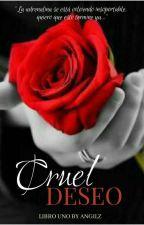 Cruel Deseo by Angilz