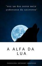 ♥A ALFA DA LUA♥ by Carolinaamora