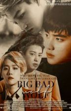 Big Bad wolf |translated [not too soon] [On 📆/7/2018] by Luhan_girl23