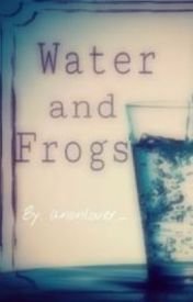 Water and Frogs by anonlover_
