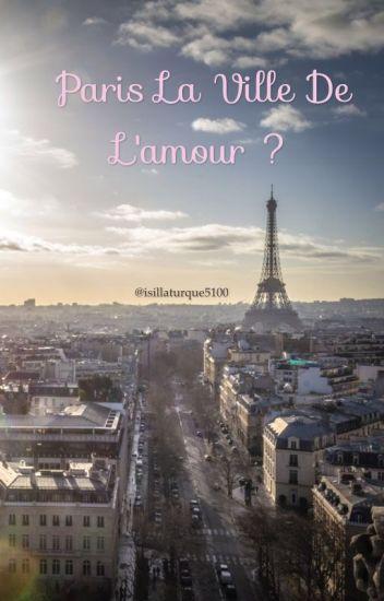 Paris La Ville De L Amour Isillaturque5100 Wattpad