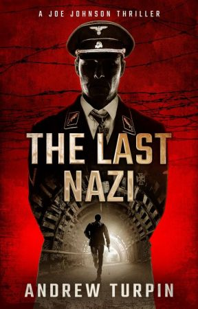 The Last Nazi: A Joe Johnson Thriller by aturpin