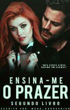 Ensina-Me O Prazer -Livro Dois by lSexFiction