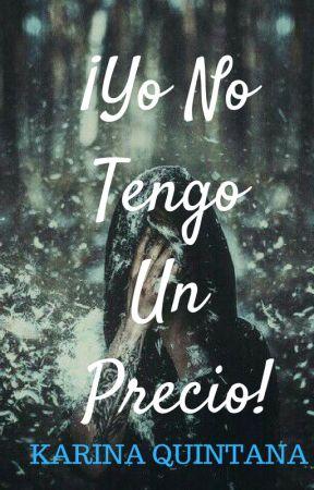 ¡YO NO TENGO UN PRECIO! by broken_poet02