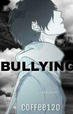 Bullying(YAOI) by Coffee120