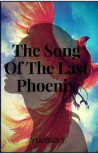 The Song Of The Last Phoenix by YianisT