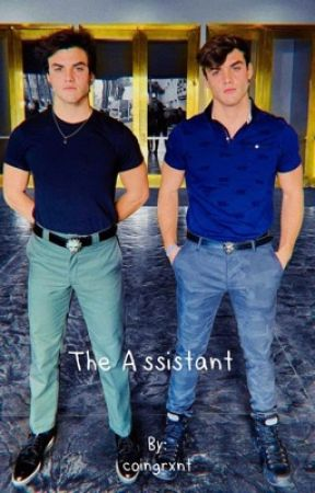The Assistant || Dolan Twins  by cherrystyle5