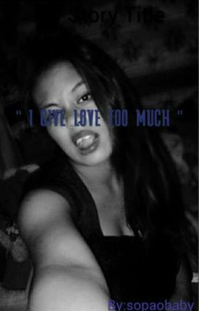"""""""I GIVE LOVE TOO MUCH""""  by sopaobaby"""