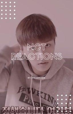 N C T R E A C T I O N S - NCT 2018 - Wattpad