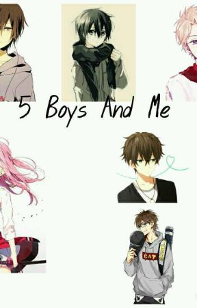 5 Boys And Me♡ by Aizellyn24