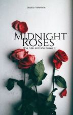Midnight Roses ( Book 1 ) by Jess_Valentine