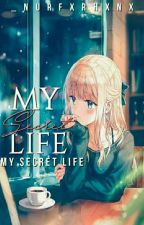 My Secret Life ( Stop)  by _Nurfxrhxnx