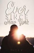 Ever Since New York by Paula_Viana
