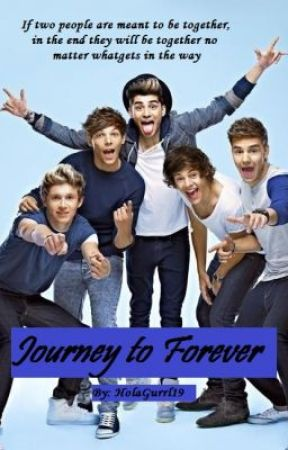 Journey to Forever [One Direction Fan-Fiction] by HolaGurrl19