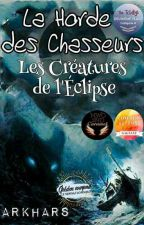 La Horde des Chasseurs [Tome 1] by Arkhars