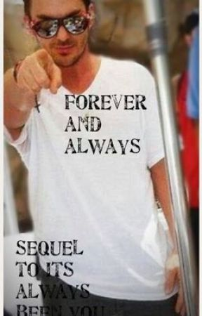 forever and always: sequel to its always been you by jokers_harleyxxx