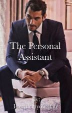 The Personal Assistant. by Idecidemyownfate