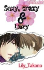 Sexy, Crazy and Lazy [Sekaiichi Hatsukoi]  by Lily_Takano