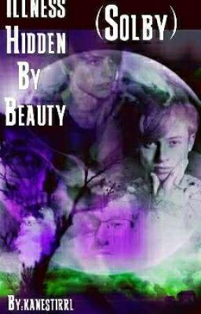 Illness Hidden By Beauty (Solby)  by GhostLivesBeyondDead