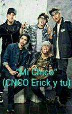 """Mi Chico"" (CNCO Erick y tu) by FatimaGonzalez600"