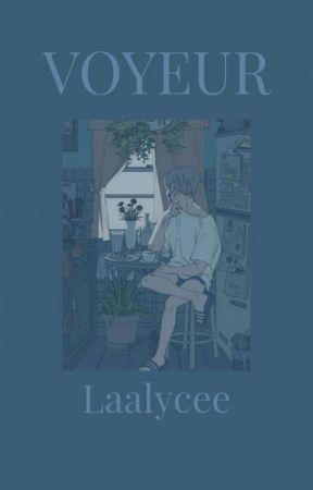 VOYEUR by Laalycee