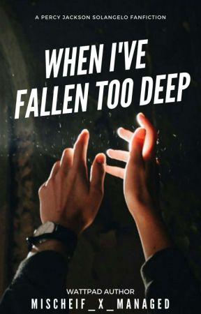 When I've Fallen To Deep  by Solangelo-is-my-OTP