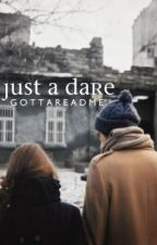 Just A Dare by GottaReadMe