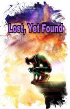 Lost, Yet Found by NightlightFury