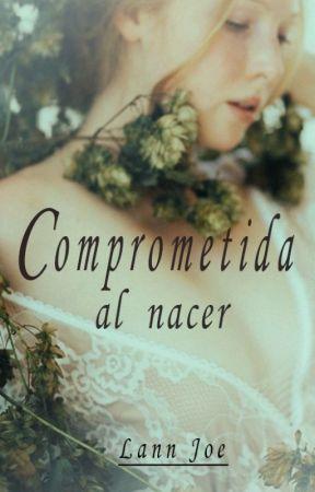 Comprometida al Nacer [Pausada] by karlaEstfania