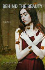 Behind the Beauty by jaefairo