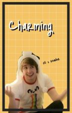 Charming // An Oli x Reader // The Orionsound x Reader by PhangurlTrash