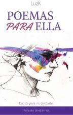 Poemas para ella. by Luz_Ka