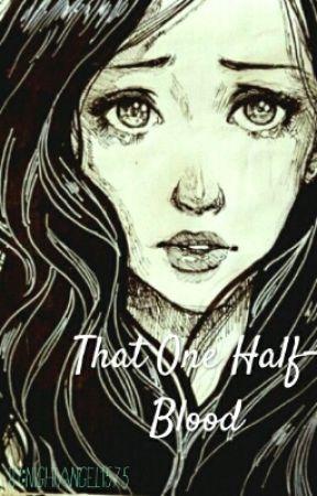 That One Half-Blood by NightAngel1575