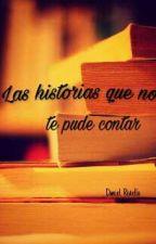 Las historias que no te pude contar by DanielRiviello