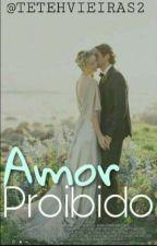 AMOR PROIBIDO  by TetehVieiraS2