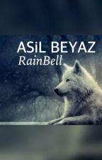 ASİL BEYAZ by yagmurdyrr