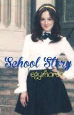 School Story by egyshania