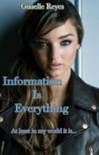 Information Is Everything by gissellereyes