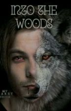 Into the Woods | Larry Stylinson [Werewolf AU] [Traducción al Español] by LoveAndKisses23